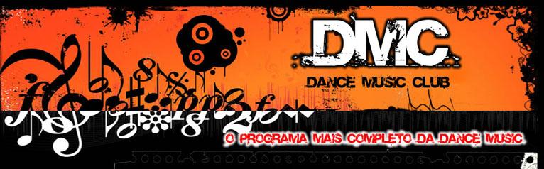 DMC - O Programa Mais Completo da Dance Music